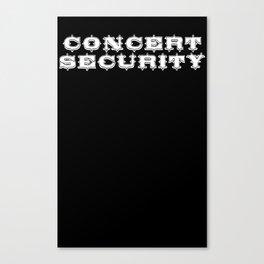 Concert security Canvas Print