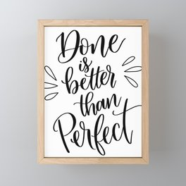 Done is Better than Perfect Framed Mini Art Print