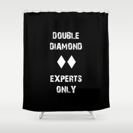 Double Diamond - Experts Only Shower Curtain