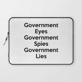 Government Eyes, Government Spies, Government Lies Laptop Sleeve