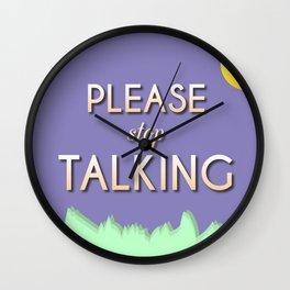 Please Stop Talking Wall Clock