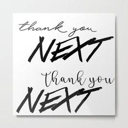 thank u, next Metal Print