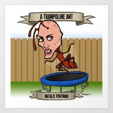 A Trampoline Ant (Natalie Portman) Art Print
