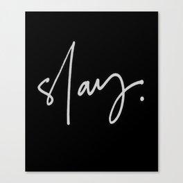 Slay (black) Canvas Print