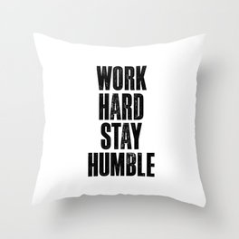 Work Hard Stay Humble Black and White Letterpress Poster Office Decor Tee Shirt Throw Pillow