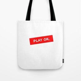Play on (red label) Tote Bag