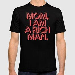 Mom I Am A Rich Man T-shirt