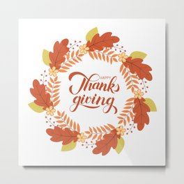 Happy Thanksgiving calligraphy lettering autumn wreath  Metal Print