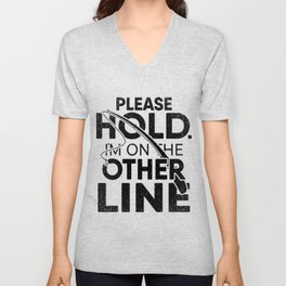 Please Hold I'm On The Other Line - Funny Fishing Father's Day Unisex V-Neck