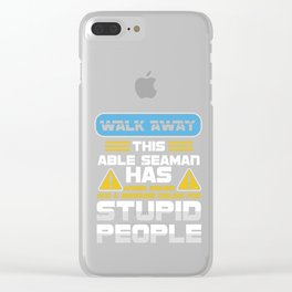 Walk Away This Able Seaman Has Anger Issues Merchant Ship Watchstander Sea Ocean Marine Gift Clear iPhone Case