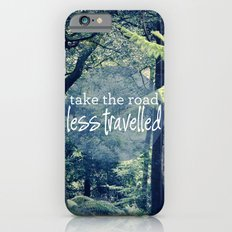 Take The Road Less Travelled iPhone 6 Slim Case