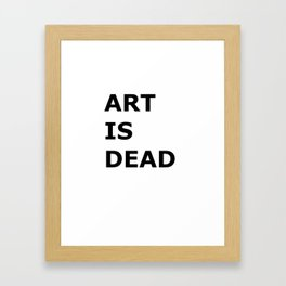 Art Is Dead Framed Art Print