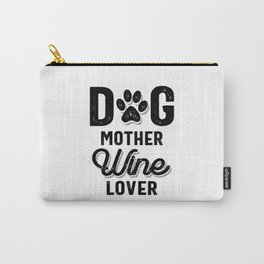 Womens Dog Mother Wine Lover Shirt Dog Mom Wine Mother's Day Gift Carry-All Pouch