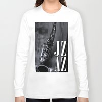 jazz Long Sleeve T-shirts featuring Jazz by MaNia Creations