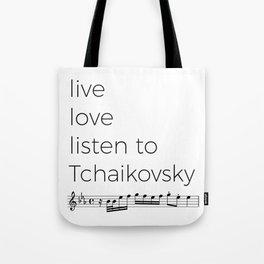 Live, love, listen to Tchaikovsky Tote Bag