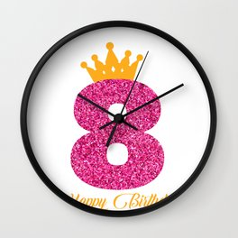 Happy Birthday Girly Princess Pink with Crown with age of 8 Wall Clock