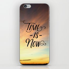 Time is now iPhone Skin