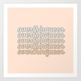 the queen of overthinking Art Print