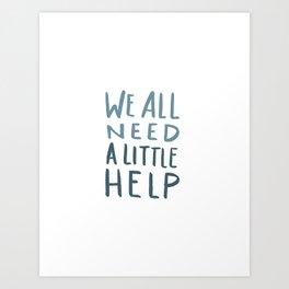 Hurricane Relief - We All Need A Little Help Art Print
