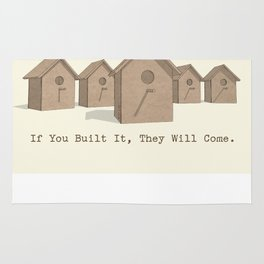 If You Built It, They Will Come. Rug