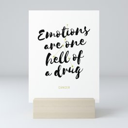 Cancer – Emotions Are One Hell Of A Drug Mini Art Print