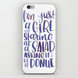 I'm just a girl staring at a salad iPhone Skin