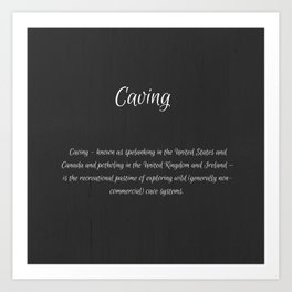 Caving - Definition Art Print