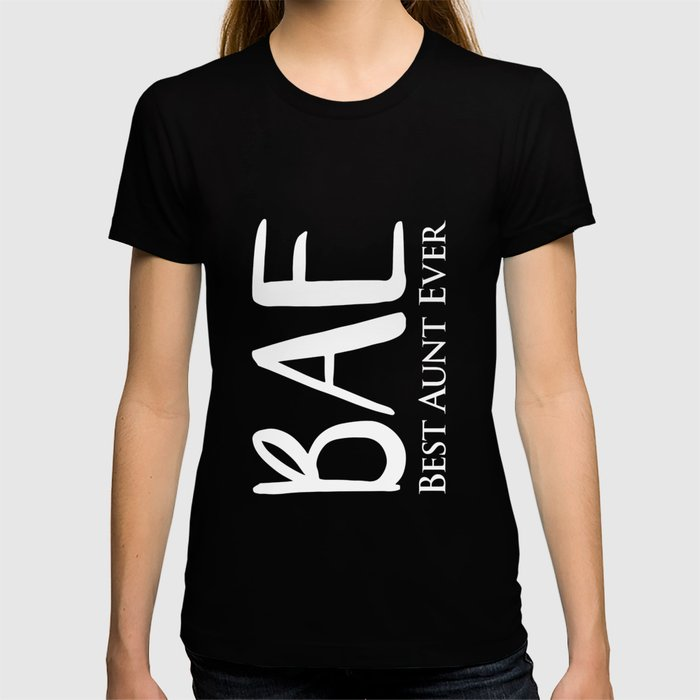 8d02eed2 Bae Best Aunt Ever Funny Auntie Bae T Shirt By Griffs Art Society6