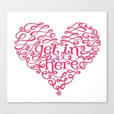Get In My Heart Canvas Print