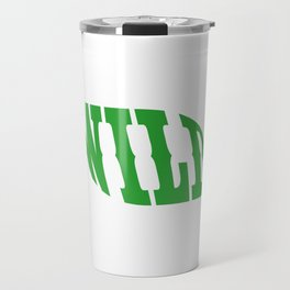 "A Perfect Gift For Wild Friends Saying ""Wild"" T-shirt Design Barbarian Eager Savage Irrational Rave Travel Mug"