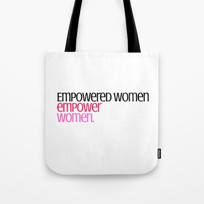 ee85453554 Empowered women empower women. Tote Bag by danielleruberto