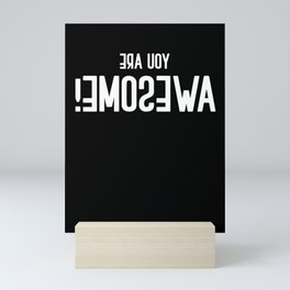 You are Awesome Backward for Mirror Mini Art Print