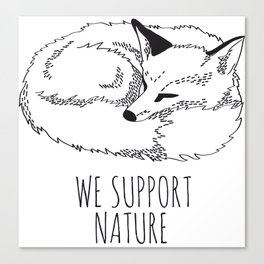 We Support Nature Canvas Print