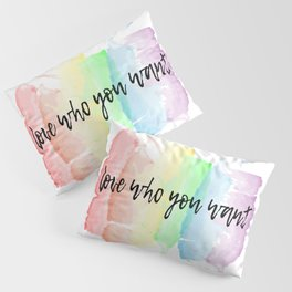 love who you want Pillow Sham