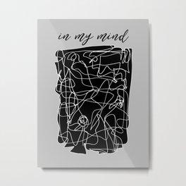 In My Mind Metal Print