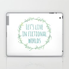 Let's Live in Fictional Worlds Laptop & iPad Skin