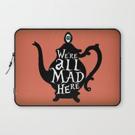 """""""We're all MAD here"""" - Alice in Wonderland - Teapot - 'Mad Hatter Melon' Laptop Sleeve"""