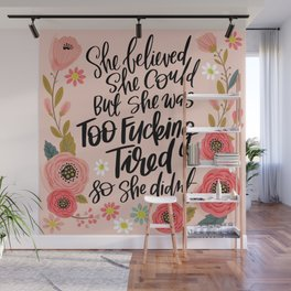 Pretty Swe*ry: She Believed She Could... Wall Mural