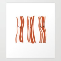 bacon Art Prints featuring Bacon! by Sara Showalter