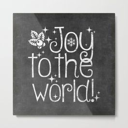 Joy to the world chalkboard christmas lettering Metal Print