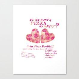 Pizza Profile!  Canvas Print