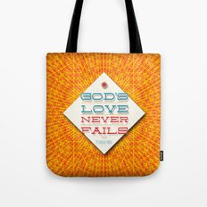 Never Fails Tote Bag