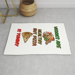 Veggies Are Healthy But Pizza is Yummy Rug