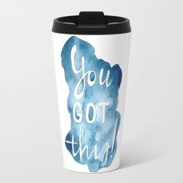 You got this! Travel Mug
