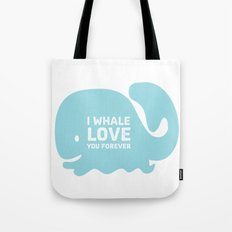 I Whale Love You Forever Tote Bag