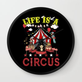 Life Is A Circus Funny Carnival Party Wall Clock