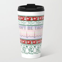 Don't Be Tachy Travel Mug