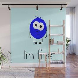 I'm fine Wall Mural