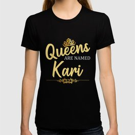 Queens Are Named KARI Personalized Funny Birthday Name T-shirt