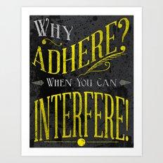 Interfere! Art Print